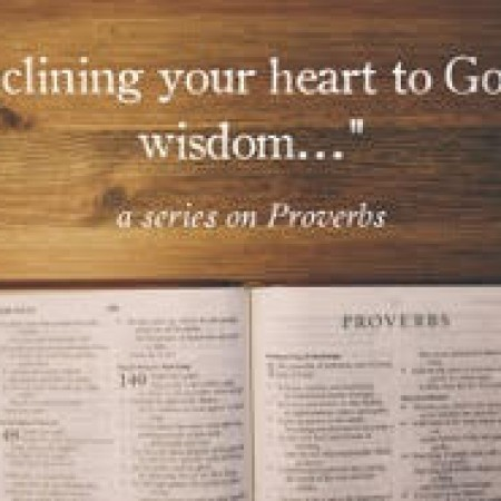 Inclining your heart to God's wisdom